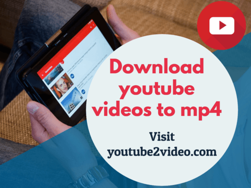 Download YouTube videos to mp4-youtube2video via Youtube2video