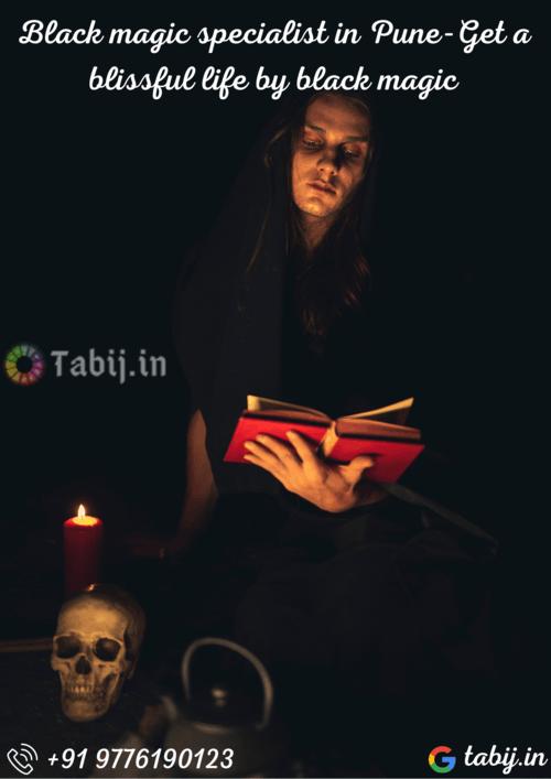 Black magic specialist in Pune-Get a blissful life by black ... via Tabijvashikaran