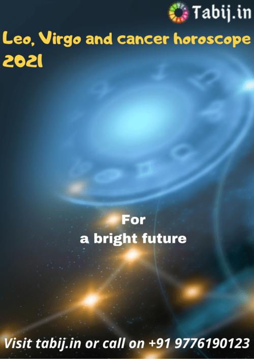 Leo, Virgo and cancer horoscope 2021 – For a bright future via Tabijvashikaran